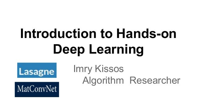 Introduction to Hands-on Deep Learning Imry Kissos Algorithm Researcher