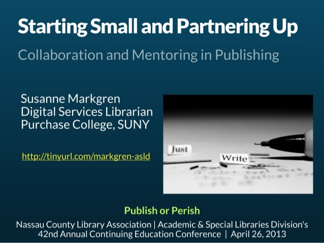 Starting Small and Partnering Up: Collaboration and Mentoring in Publishing