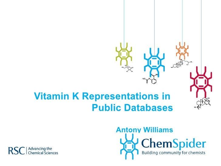 Vitamin K Representations in  Public Databases Antony Williams
