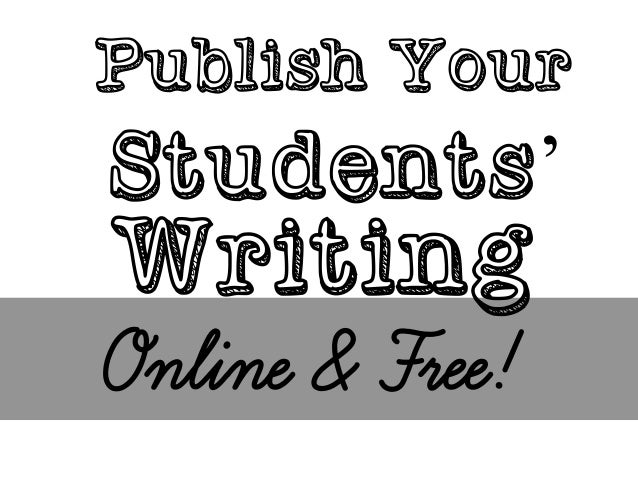 publish your writing online More than 35 websites where you can post stories for feedback writers need feedback can i have your permission to publish this list of online writing communities, as you have assembled it here, in an academic article i am writing.