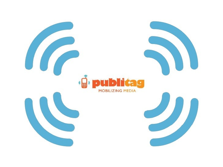 Qué es Publitag   Es una plataforma web de creación y edición de servicios  interactivos multimedia para Medios de Comunic...