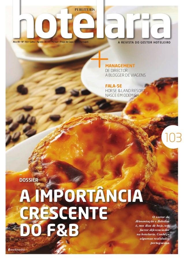 Julho/Agosto2014103 A REVISTA DO GESTOR HOTELEIROAno 09 • Nº 103 • Julho / Agosto 2014 • Mensal • Preço de Capa: €10 (Port...