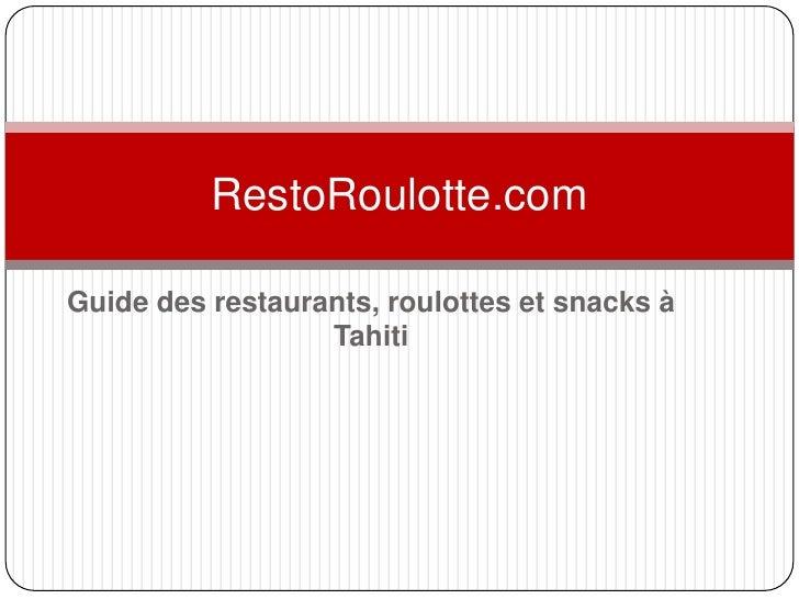 RestoRoulotte.comGuide des restaurants, roulottes et snacks à                  Tahiti