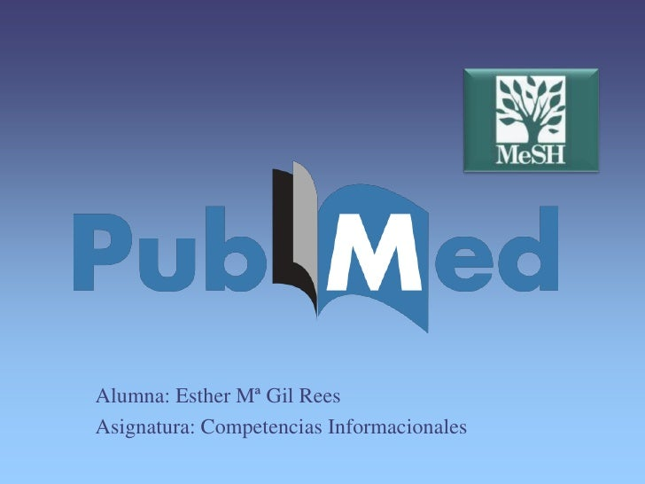 Alumna: Esther Mª Gil ReesAsignatura: Competencias Informacionales