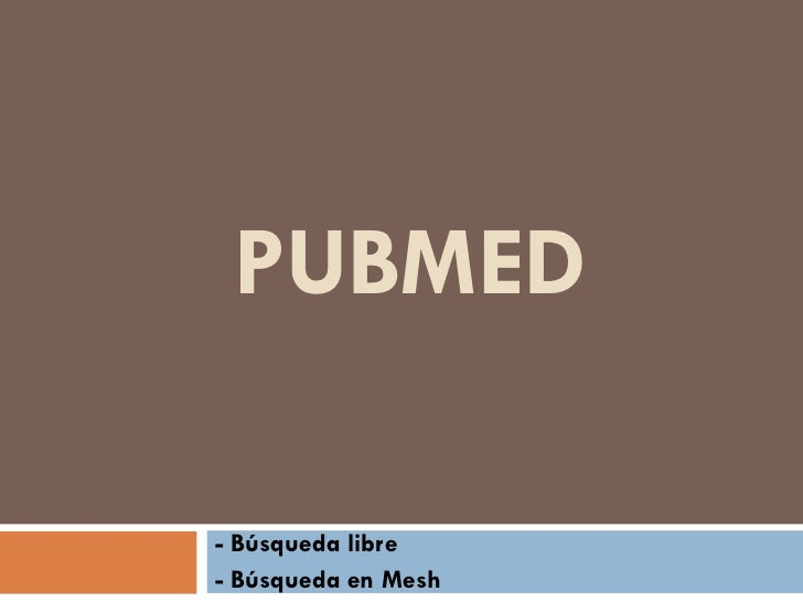 PUBMED - Búsqueda libre - Búsqueda en Mesh