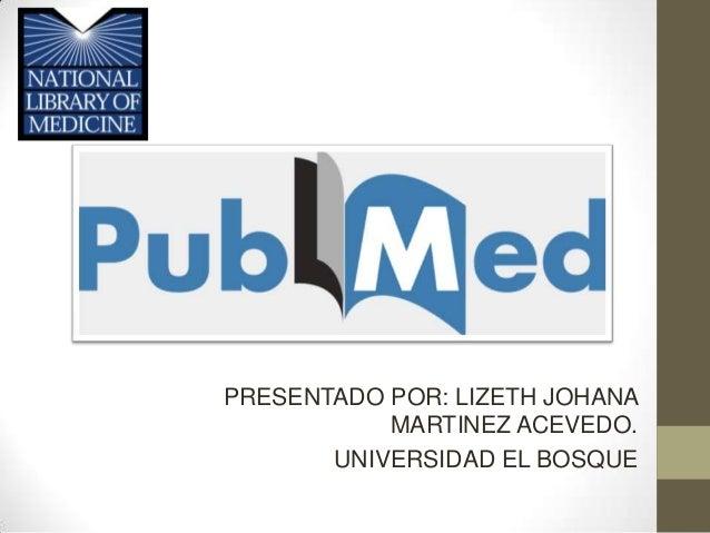 PRESENTADO POR: LIZETH JOHANA MARTINEZ ACEVEDO. UNIVERSIDAD EL BOSQUE