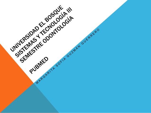 PUBMED ¿ Que es PUBMED? PubMed es una base de datos desarrollada por la National Center for Biotechnology Information (NCB...