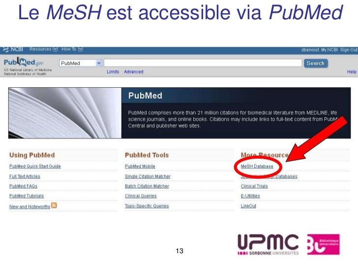 Le MeSH est accessible via PubMed                13