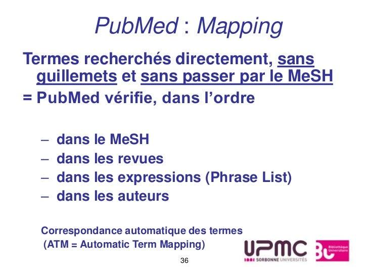 PubMed : MappingTermes recherchés directement, sans  guillemets et sans passer par le MeSH= PubMed vérifie, dans l'ordre  ...
