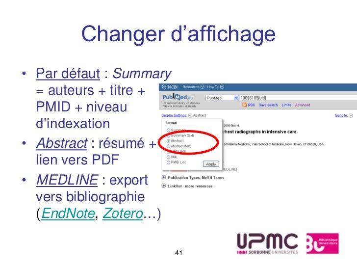Changer d'affichage• Par défaut : Summary  = auteurs + titre +  PMID + niveau  d'indexation• Abstract : résumé +  lien ver...
