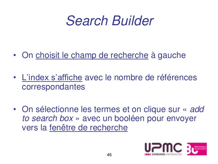 Search Builder• On choisit le champ de recherche à gauche• L'index s'affiche avec le nombre de références  correspondantes...
