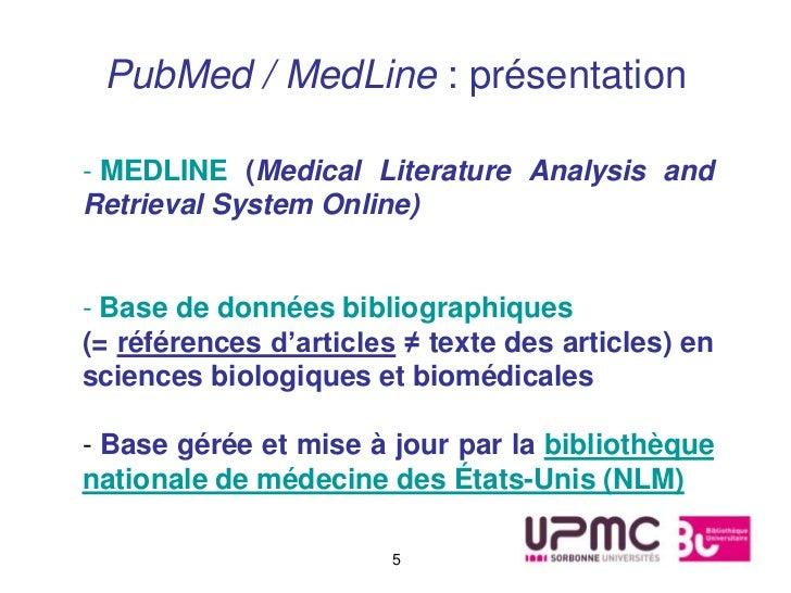 PubMed / MedLine : présentation- MEDLINE (Medical Literature Analysis andRetrieval System Online)- Base de données bibliog...