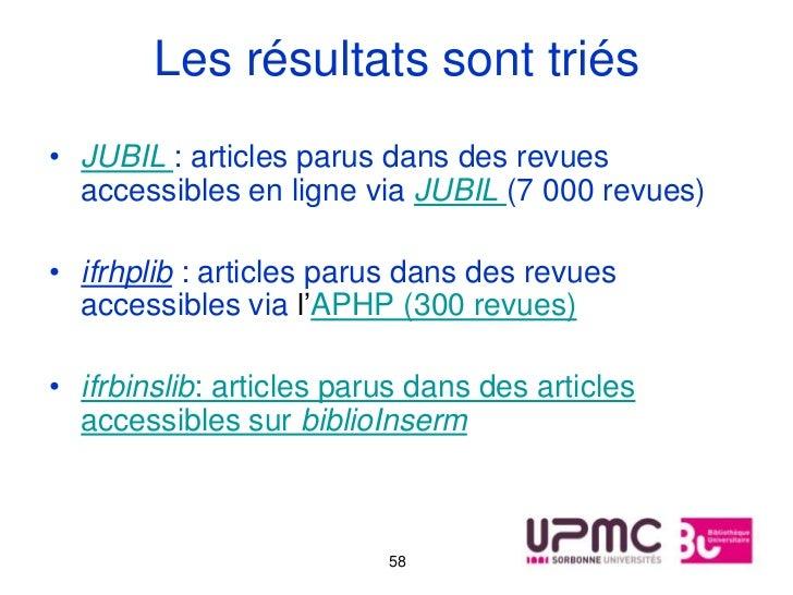 Les résultats sont triés• JUBIL : articles parus dans des revues  accessibles en ligne via JUBIL (7 000 revues)• ifrhplib ...