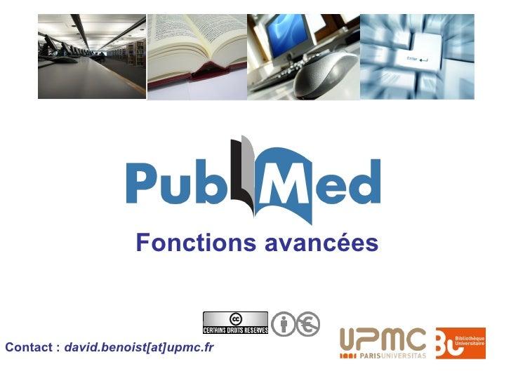 Fonctions avancées   Contact : david.benoist[at]upmc.fr