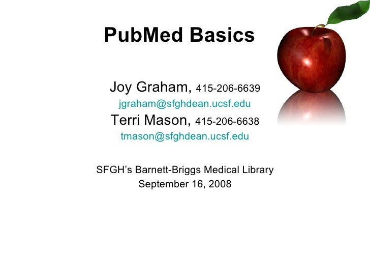 Joy Graham,  415-206-6639 [email_address] Terri Mason,  415-206-6638 [email_address] SFGH's Barnett-Briggs Medical Library...