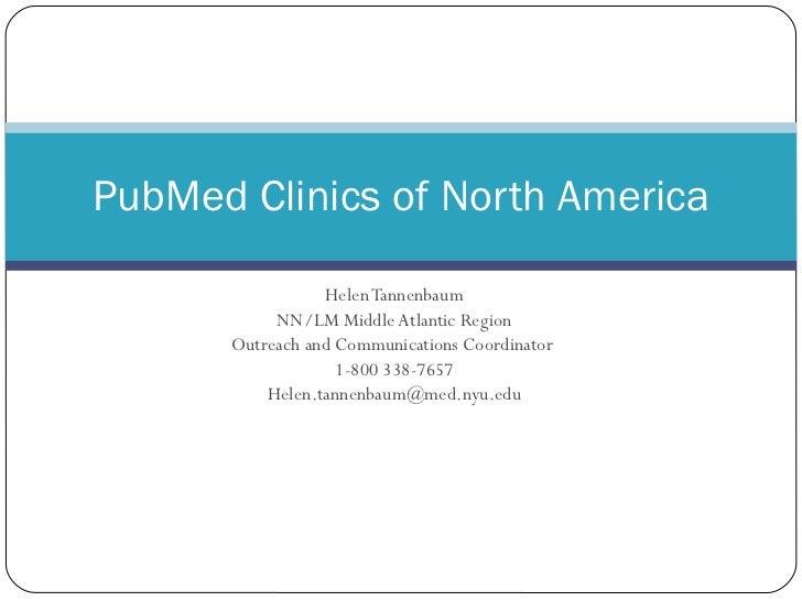 Helen Tannenbaum NN/LM Middle Atlantic Region Outreach and Communications Coordinator  1-800 338-7657 [email_address] PubM...