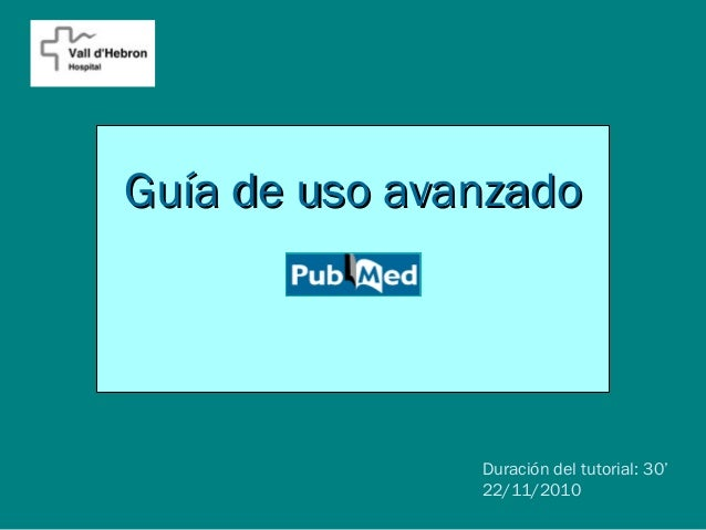 Guía de uso avanzadoGuía de uso avanzado Duración del tutorial: 30' 22/11/2010