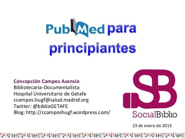 Concepción Campos AsensioBibliotecaria-DocumentalistaHospital Universitario de Getafeccampos.hugf@salud.madrid.orgTwitter:...