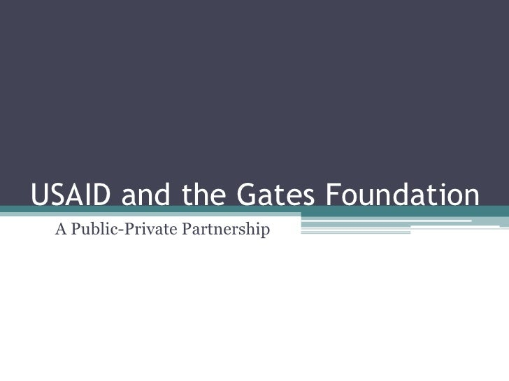 USAID and the Gates Foundation A Public-Private Partnership