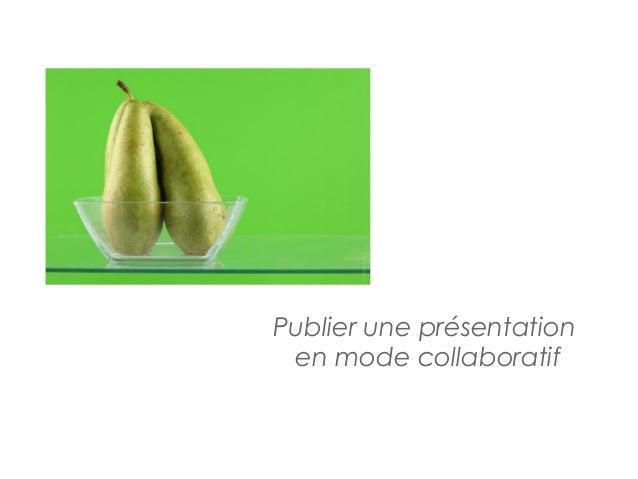 Publier une présentation en mode collaboratif