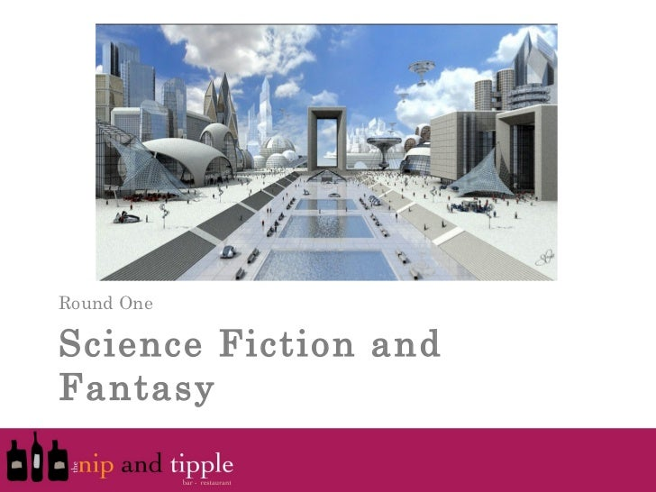 Round OneScience Fiction andFantasy