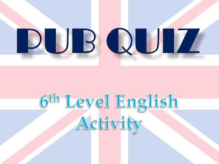 Pub Quiz<br />6th Level English Activity<br />