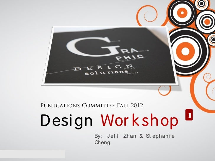 Publications Committee Fall 2012D esi gn Wor k sh op                                               1                By: Je...