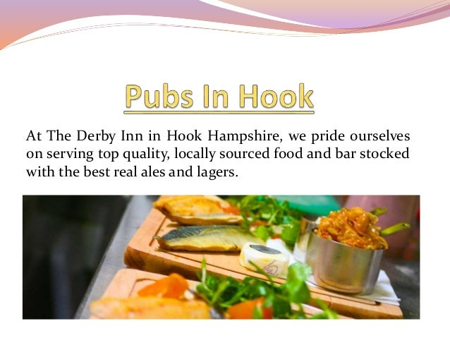 At The Derby Inn in Hook Hampshire, we pride ourselves on serving top quality, locally sourced food and bar stocked with t...