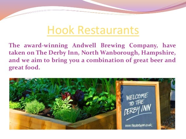 Hook Restaurants The award-winning Andwell Brewing Company, have taken on The Derby Inn, North Wanborough, Hampshire, and ...