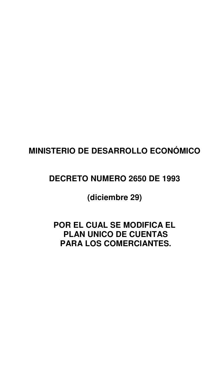 MINISTERIO DE DESARROLLO ECONÓMICO    DECRETO NUMERO 2650 DE 1993           (diciembre 29)    POR EL CUAL SE MODIFICA EL  ...