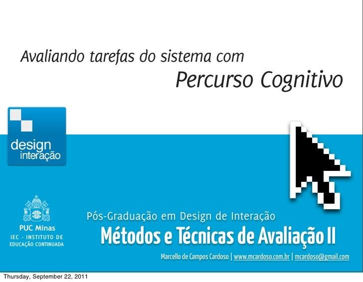 Métodos e Técnicas de Avaliação 2 / Marcello Cardoso     Avaliando tarefas do sistema com                                 ...