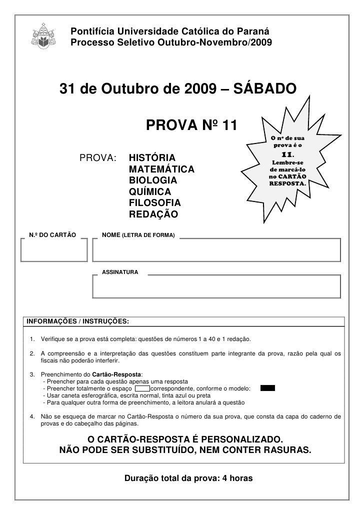 Pontifícia Universidade Católica do Paraná               Processo Seletivo Outubro-Novembro/2009              31 de Outubr...