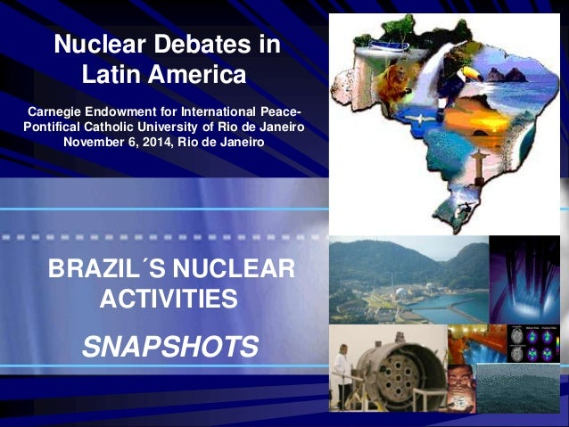 BRAZIL´S NUCLEAR ACTIVITIES: SNAPSHOTS