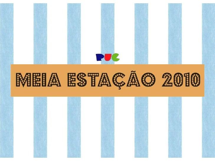 MEIA ESTAÇÃO 2010   Tema - MASCULINO E FEMININO
