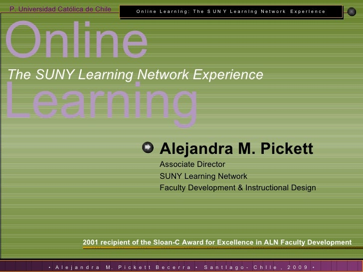 2001 recipient of the Sloan-C Award for Excellence in ALN Faculty Development Online  Learning   The SUNY Learning Network...