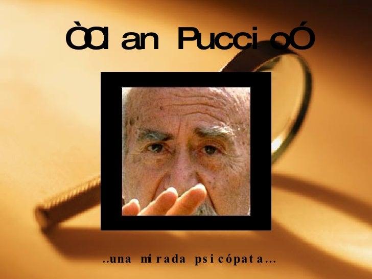 """ Clan Puccio"" … una mirada psicópata…"