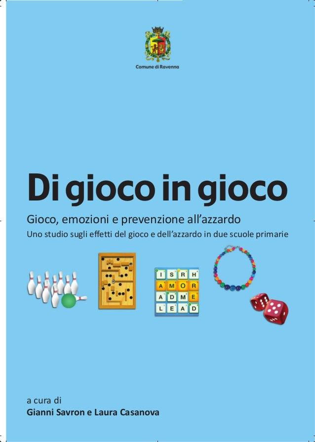 Digiocoingioco Gioco, emozioni e prevenzione all'azzardo Uno studio sugli effetti del gioco e dell'azzardo in due scuole p...