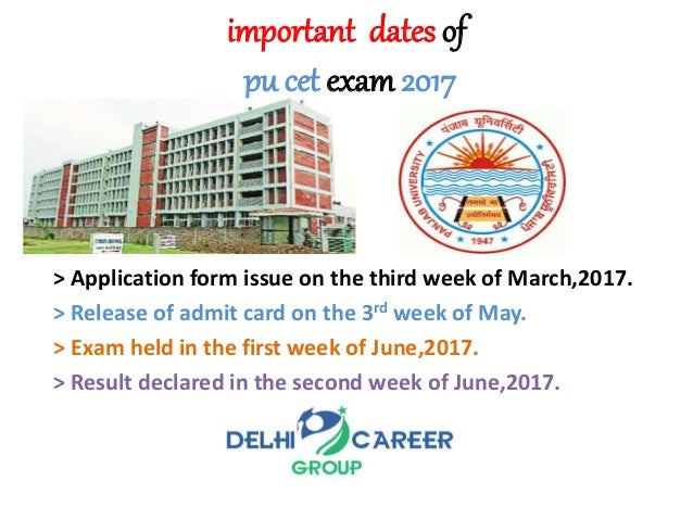 important dates of pu cet exam 2017 > Application form issue on the third week of March,2017. > Release of admit card on t...