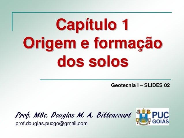 I Formação Dos Coroinhas: Puc Geoi 02_cap1_origem E Formação Dos Solos