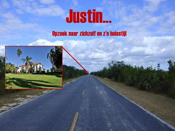 Justin... Opzoek naar zichzelf en z'n huisstijl
