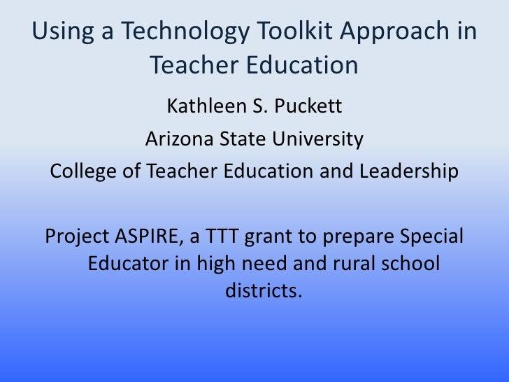 Using a Technology Toolkit Approach in           Teacher Education               Kathleen S. Puckett             Arizona S...