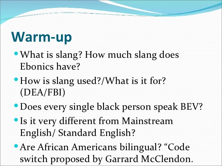 ebonics and black english essay Ebonics essay example - ebonics means 'black speech' (a blend of the words ebony 'black' and phonics 'sounds')  so since ebonics is considered black english i am.