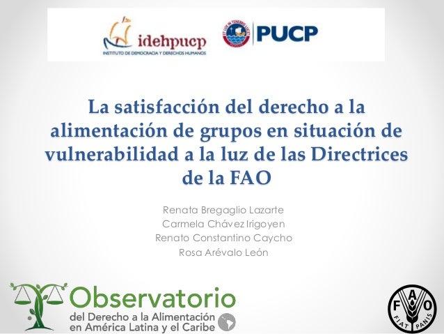 La satisfacción del derecho a la  alimentación de grupos en situación de  vulnerabilidad a la luz de las Directrices  de l...