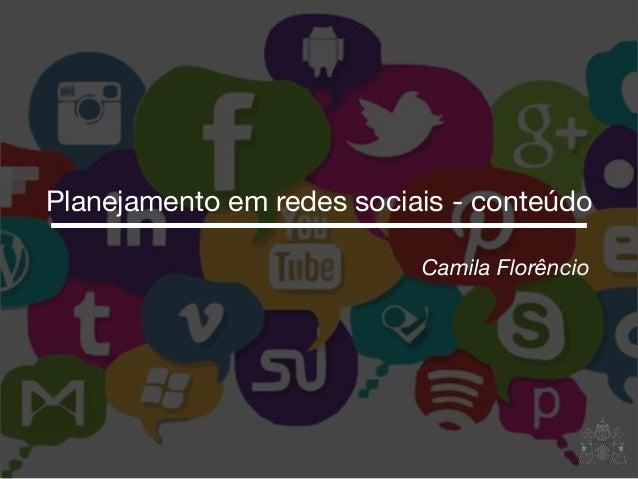 Camila Florêncio Planejamento em redes sociais - conteúdo