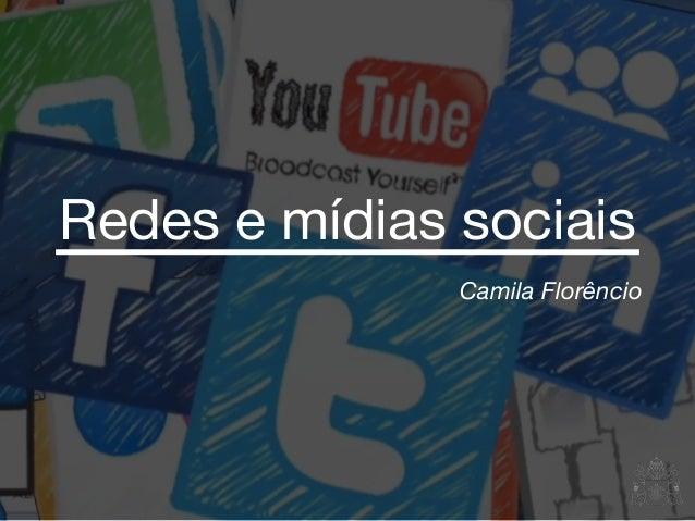 Camila Florêncio Redes e mídias sociais