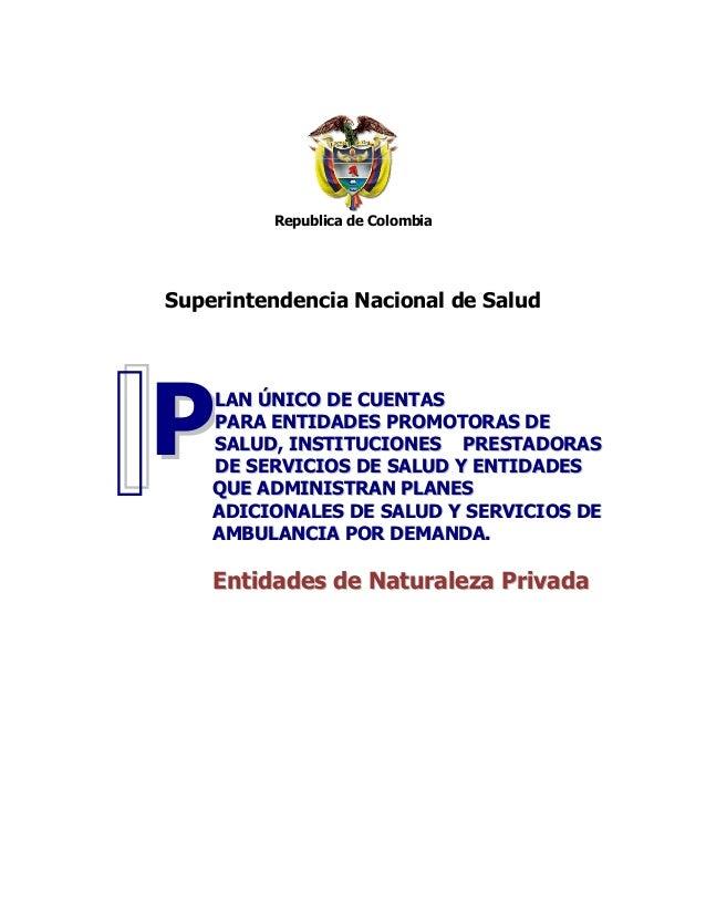 Republica de ColombiaSuperintendencia Nacional de SaludLLAANN ÚÚNNIICCOO DDEE CCUUEENNTTAASSPPAARRAA EENNTTIIDDAADDEESS PP...