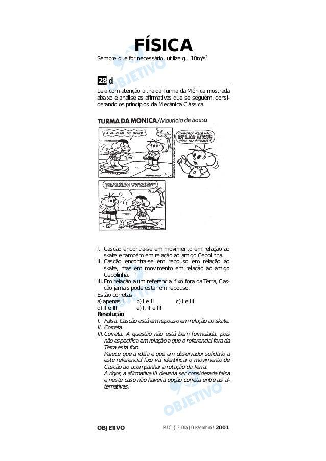 PUC (1º Dia) Dezembro/2001OBJETIVOSempre que for necessário, utilize g= 10m/s2dLeia com atenção a tira da Turma da Mônica ...