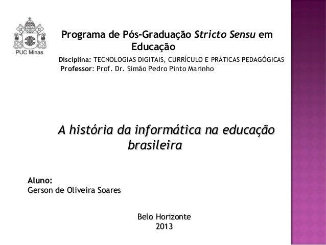 Programa de Pós-Graduação Stricto Sensu em Educação Disciplina: TECNOLOGIAS DIGITAIS, CURRÍCULO E PRÁTICAS PEDAGÓGICAS Pro...
