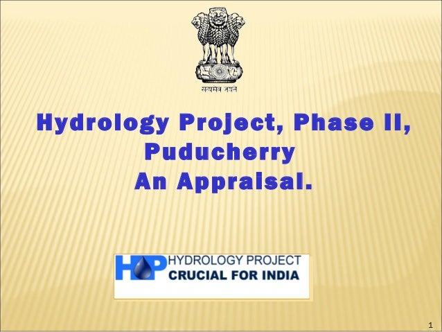 Hydrology Project, Phase II, Puducherry An Appraisal. 1