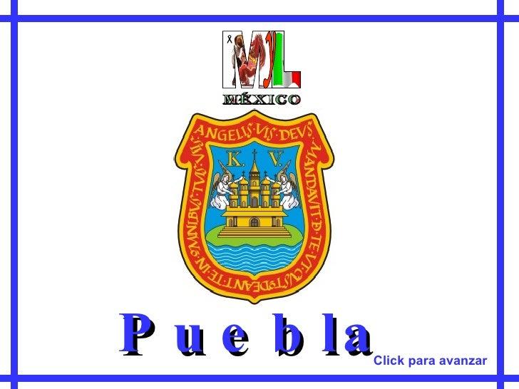 Puebla M L y méxico Click para avanzar